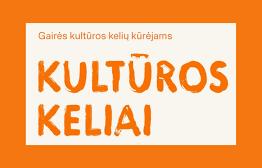 Informacija apie Kultūros kelių Lietuvoje lygmens nustatymą ir sertifikavimą