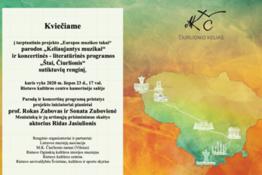 """Tarptautinis projekto """"Europos muzikos takai"""" parodos """"Keliaujantys muzikai"""" ir koncertinės - literatūrinės programos """"Štai, Čiurlionis"""" sutiktuvių renginys"""