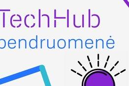"""Kviečiame prisijungti prie """"TechHub"""" bendruomenės"""