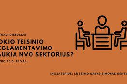 """diskusija """" Kokio NVO teisinio reglamentavimo laukia NVO sektorius"""""""